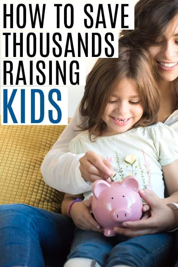 save money raising kids