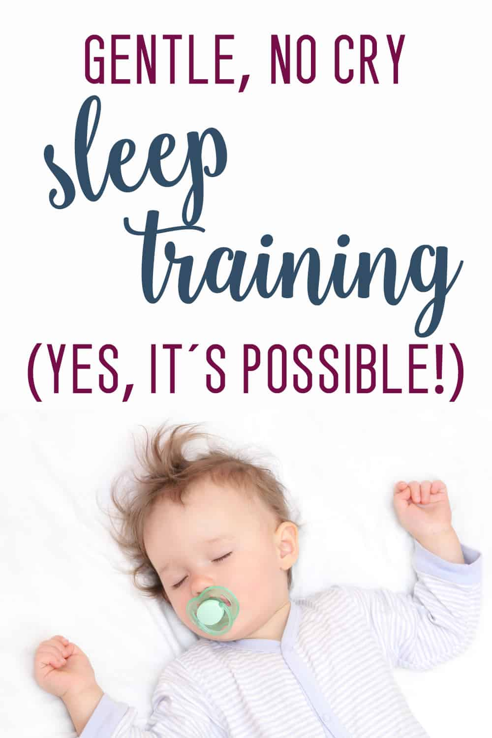 No cry baby sleep training- I have NEVER been interested in CIO, and this really works!
