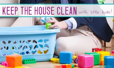 Secrets for keeping the house clean with little kids