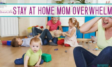 5 Simple Ways to Beat Overwhelm as a Stay-at-Home Mom
