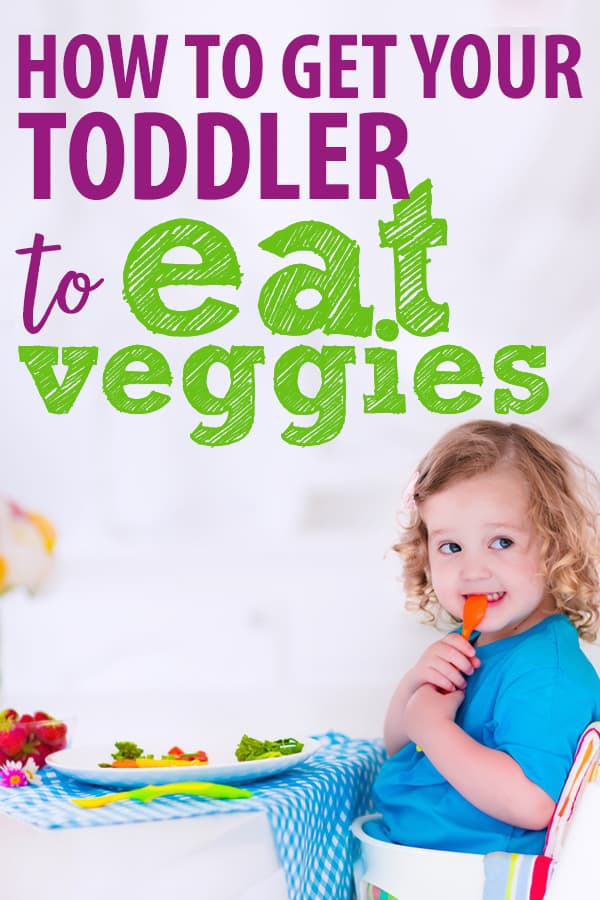 how to get a toddler to eat vegetables