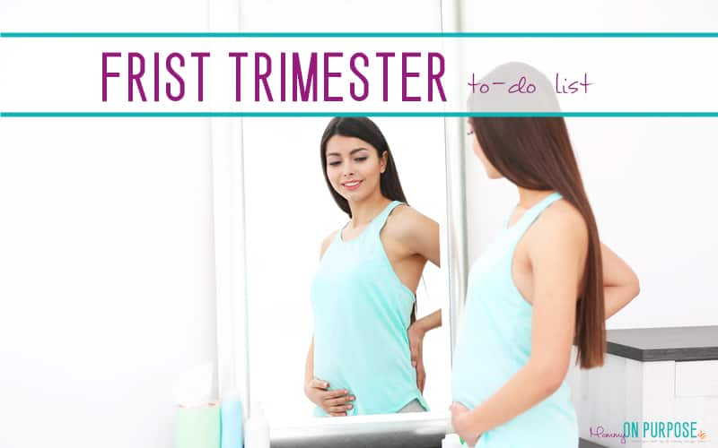 The Complete First Trimester To Do List