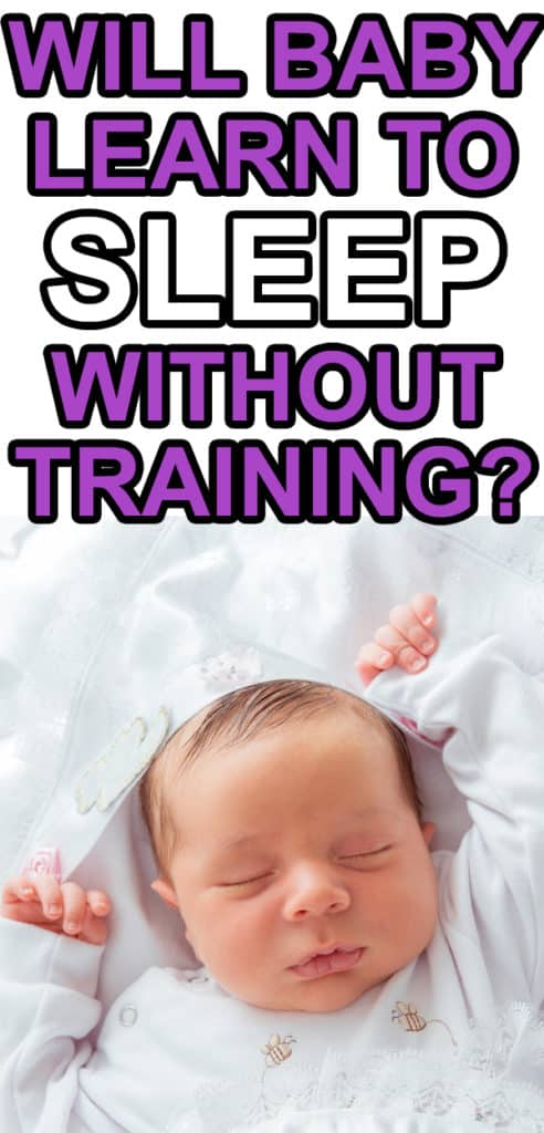 will baby learn to sleep without training