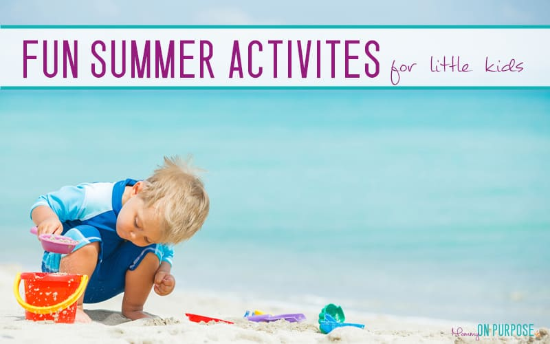 25+ Fun Summer Activities for Little Kids