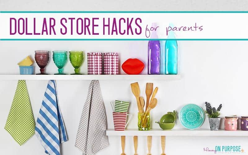Dollar Store Hacks for Parents