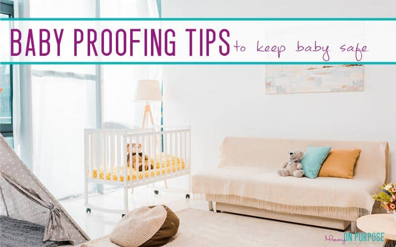 Baby Proofing Checklist – Everything You Don't Think About!