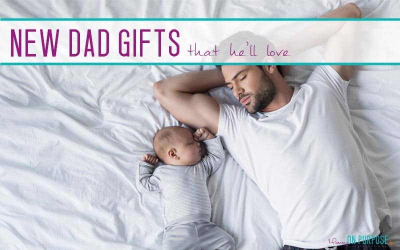 Gifts for a New Dad (From Mom)
