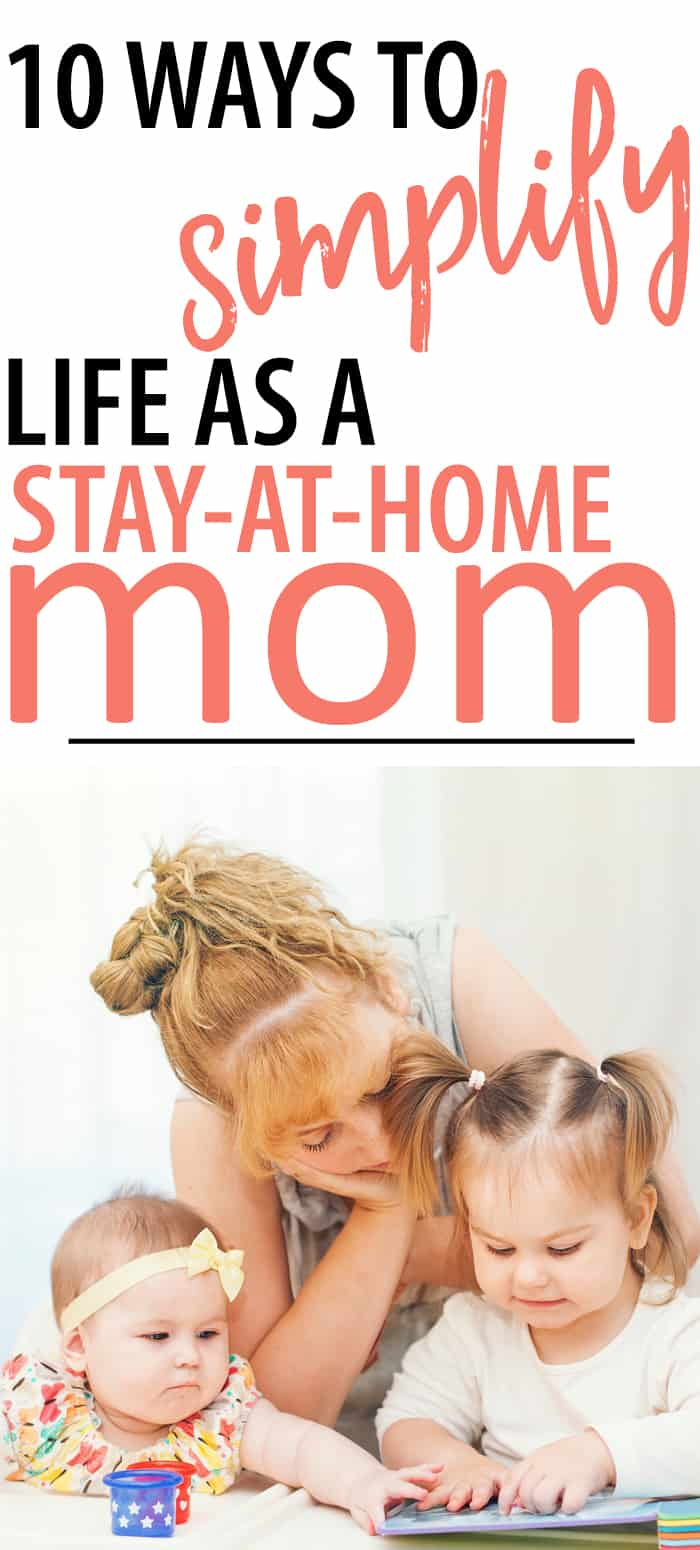 you can simplify life as a stay at home mom - it does not HAVE TO BE THIS HECTIC! A few easy changes can make mom life more simple.