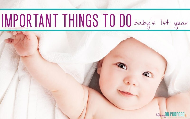 11 Important Things To Do In Baby's First Year