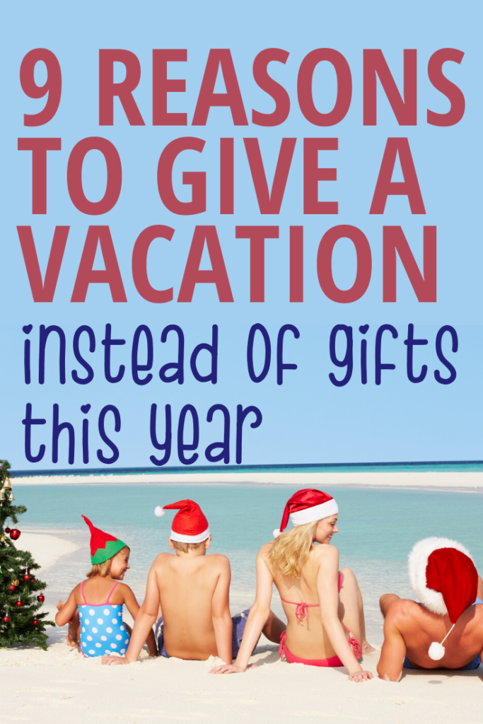 Taking a vacation at Christmas instead of buying a bunch of gifts is AWESOME - here are the best reasons to skip individual christmas gifts and gift everyone with a family holiday instead!