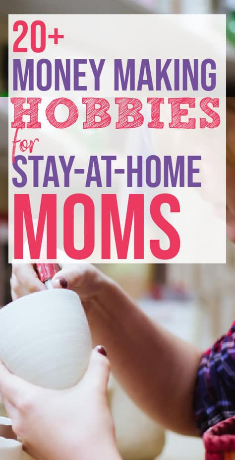 money making hobbies for stay at home moms