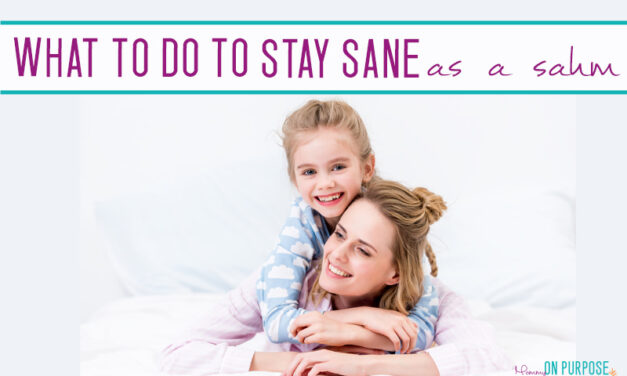 10 Things to Do as a Stay-at-home Mom (To Stay Sane)